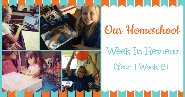 Homeschool Week In Review Year 1 Week 8