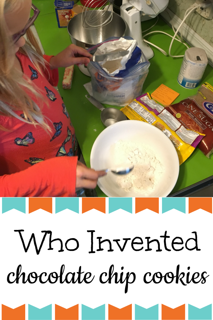 Who Invented Chocoloate Chip Cookies ~ YouReallyCanHomeschool.com
