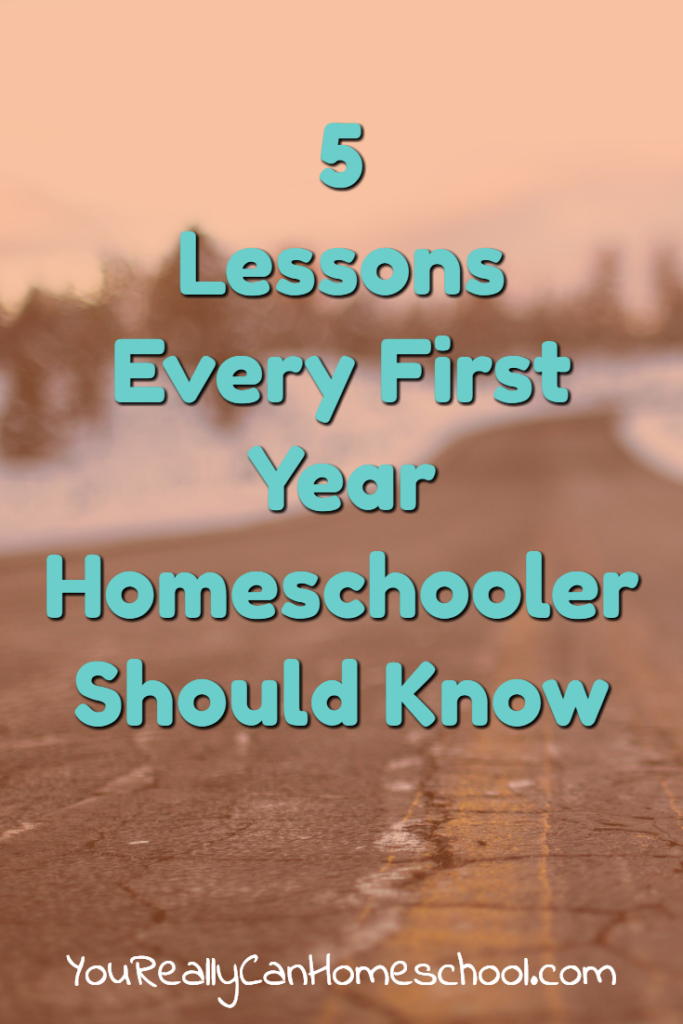 5 lessons every first year homeschooler needs to know. Lessons I've learned as we've worked our way through our first year of homeschool.