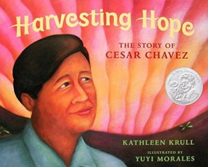 Harvesting Hope the story of Cesar Chavez and 19 more picture books for 5th graders