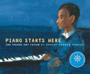 Piano Starts Here: The Young Art Tatum and 19 more picture books for 5th graders