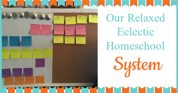 Our relaxed eclectic homeschool system