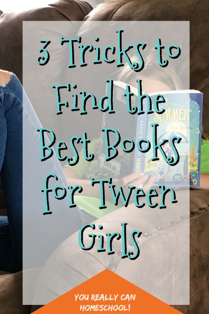 If your tween girls aren't into Harry Potter and Percy Jackson finding good books for them can be tough. Here's three tricks we use to find the best books for tween girls.