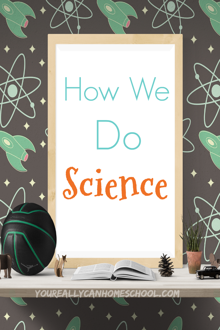How we do science www.youreallycanhomeschool.com