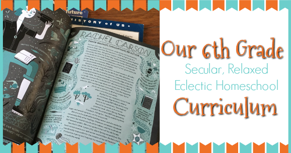 6th grade homeschool curriculum for our secular relaxed eclectic homeschool