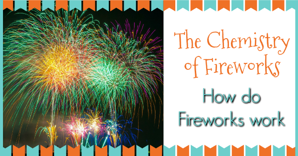chemistry of fireworks: How do fireworks work?