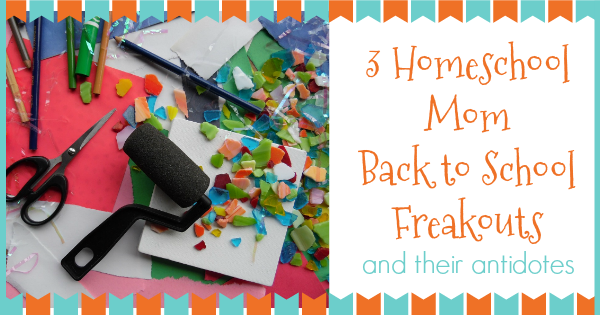 homeschool mom back to school freakouts