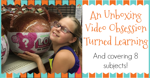 even an unboxing video obsession can turn into learning (and cover 8 subjects)